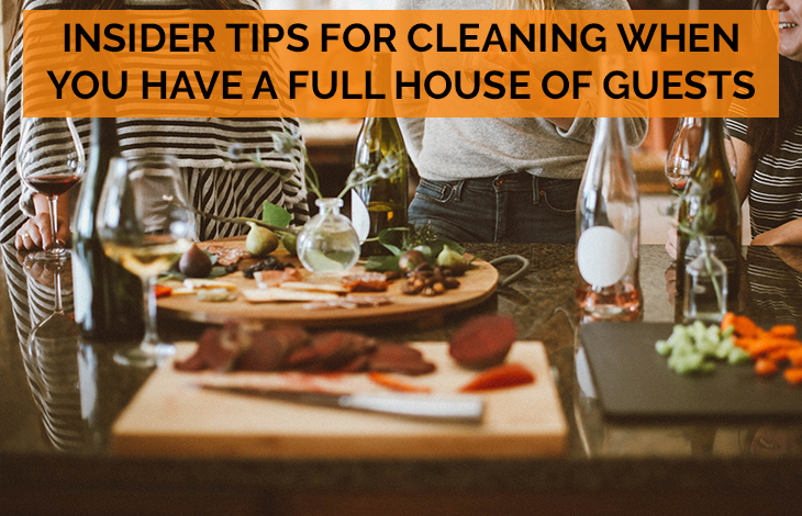 Insider tips for cleaning when you have a full house of guests