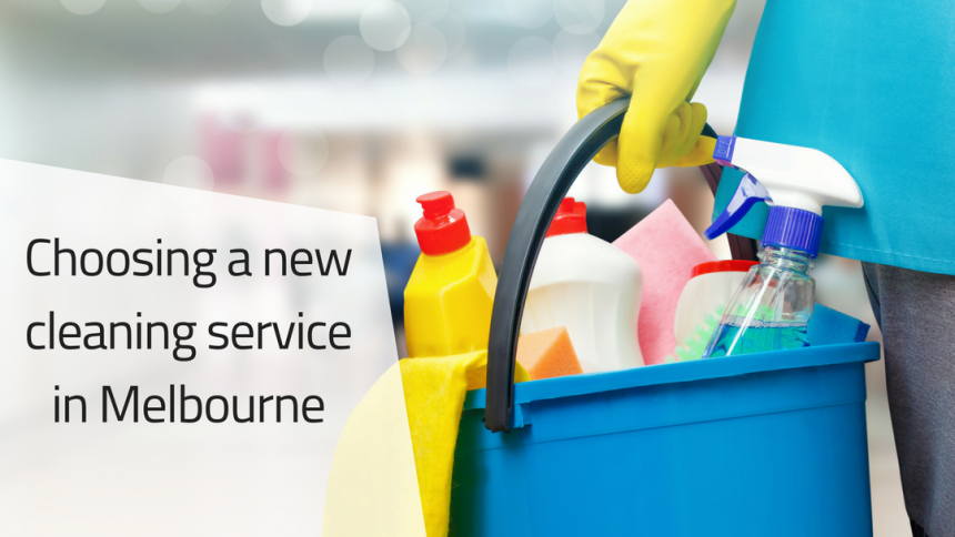 Choosing a new cleaning service in Melbourne