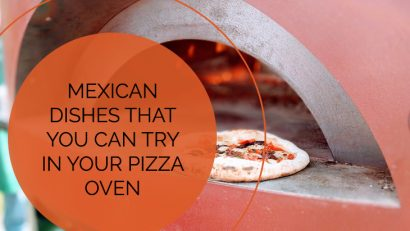 Mexican Dishes That You can Try in Your Pizza Oven