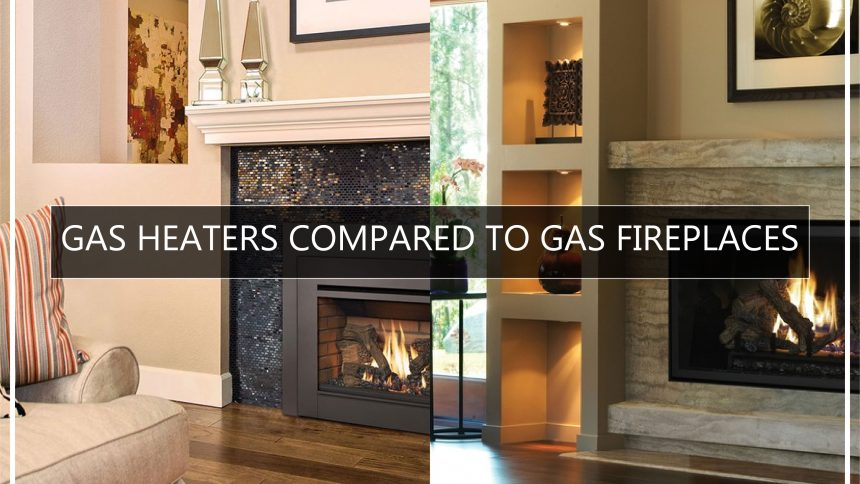 Gas heaters compared to gas fireplaces