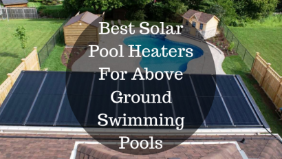 Best Solar Pool Heaters For Above Ground Swimming Pools