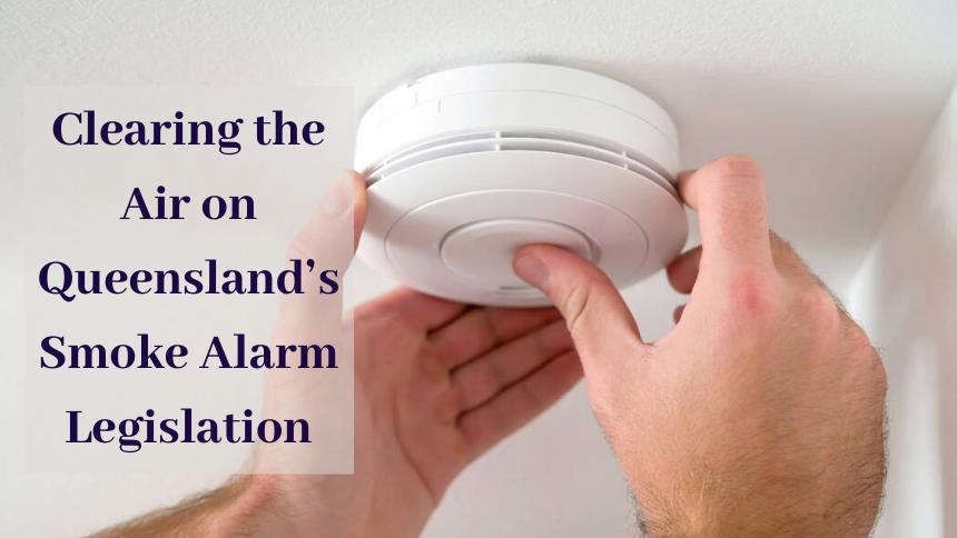 Clearing the Air on Queensland's Smoke Alarm Legislation